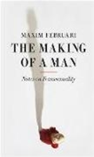 Image sur Februari, Maxim: The Making of a Man: Notes on Transsexuality (eBook)