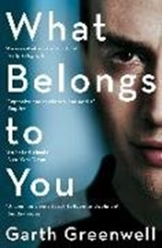 Bild von Greenwell, Garth: What Belongs to You (eBook)