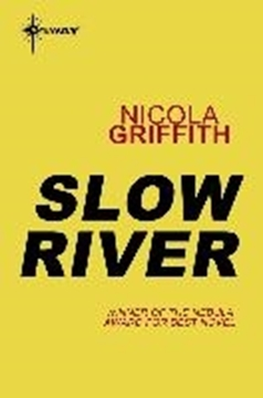 Bild von Griffith, Nicola: Slow River (eBook)