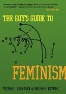 Image sur Kaufman, Michael; Kimmel, Michael: The Guy's Guide to Feminism (eBook)
