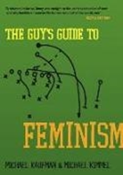 Image de Kaufman, Michael; Kimmel, Michael: The Guy's Guide to Feminism (eBook)