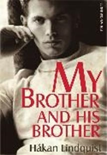 Image sur Lindquist, Håkan: My Brother and His Brother (eBook)