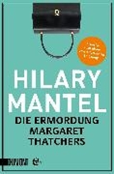 Image de Mantel, Hilary: Die Ermordung Margaret Thatchers (eBook)
