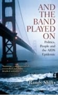 Image sur Shilts, Randy: And the Band Played on: Politics, People, and the AIDS Epidemic (eBook)