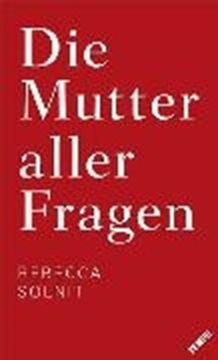 Image de Solnit, Rebecca: Die Mutter aller Fragen (eBook)