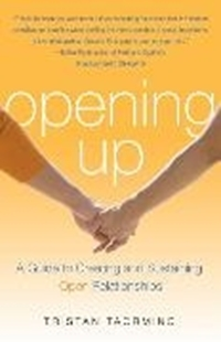 Image sur Taormino, Tristan: Opening Up: A Guide to Creating and Sustaining Open Relationships (eBook)