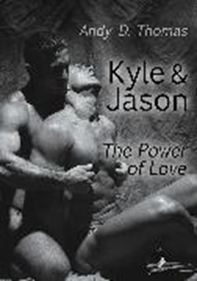 Image sur Thomas, Andy D.: Kyle & Jason: The Power of Love (eBook)