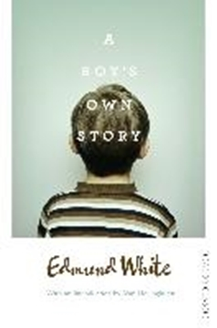 Bild von White, Edmund: A Boy's Own Story (eBook)