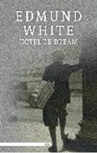 Bild von White, Edmund: Hotel de dream (eBook)