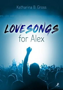 Image sur Gross, Katharina B.: Lovesongs for Alex