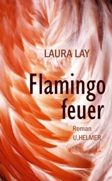 Image de Laura, Lay (Wagner, Antje): Flamingofeuer