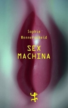 Image de Wennerscheid, Sophie: Sex machina (eBook)