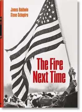Bild von Baldwin, James & Steve Schapiro: The Fire Next Time