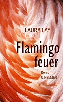 Bild von Laura, Lay (Wagner, Antje): Flamingofeuer (eBook)