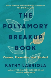 Image sur Labriola, Kathy: The Polyamory Breakup Book - Causes, Prevention, and Survival
