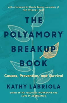 Bild von Labriola, Kathy: The Polyamory Breakup Book - Causes, Prevention, and Survival