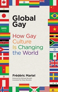 Image sur Martel, Frederic: Global Gay: How Gay Culture Is Changing the World