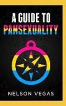 Bild von Vegas, Nelson: A Guide to Pansexuality