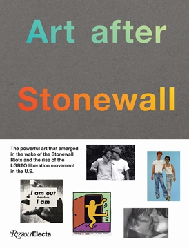Bild von Weinberg, Jonathan: Art after Stonewall, 1969-1989