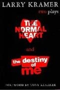 Bild von Kramer, Larry: The Normal Heart and The Destiny of Me