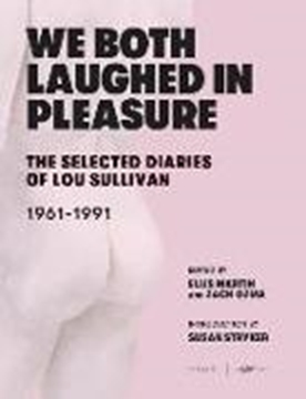 Image de Sullivan, Lou: We Both Laughed in Pleasure: The Selected Diaries of Lou Sullivan
