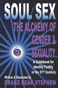 Bild von Stephen, Drake Bear: Soul Sex - The Alchemy of Gender & Sexuality