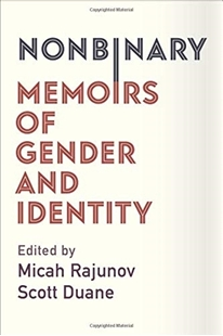Image sur Rajunov, Micah (Hrsg.): Nonbinary - Memoirs of Gender and Identity