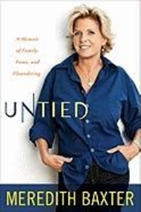 Image sur Baxter, Meredith: Untied: A Memoir of Family, Fame, and Floundering