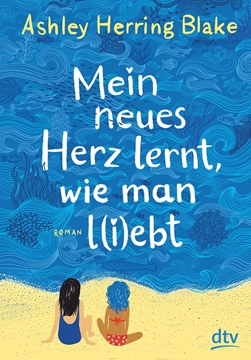 Image de Blake, Ashley Herring: Mein neues Herz lernt, wie man l(i)ebt (eBook)