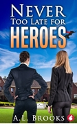 Cover-Bild zu Brooks, A.L.: Never Too Late for Heroes