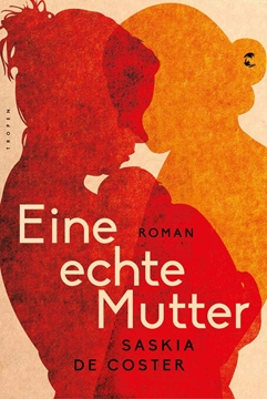 Image de De Coster, Saskia: Eine echte Mutter (eBook)
