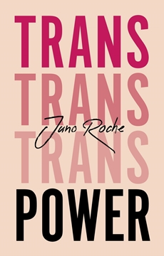 Bild von Roche, Juno: Trans Power - Own Your Gender