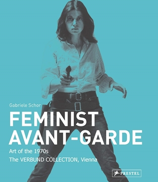 Bild von Schor, Gabriele (Hrsg.): Feminist Avant-Garde - enlarged and revised edition
