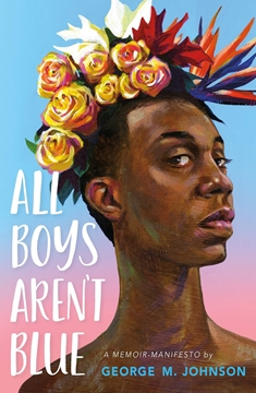 Image de Johnson, George M.: All Boys Aren't Blue - A Memoir-Manifesto
