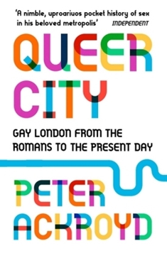 Image de Ackroyd, Peter: Queer City
