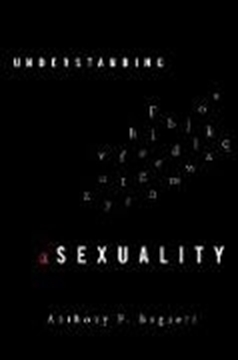 Image de Bogaert, Anthony F.: Understanding Asexuality