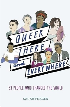 Bild von Prager, Sarah : Queer, There, and Everywhere