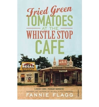 Bild von Flagg, Fannie: Fried Green Tomatoes at the Whistle Stop Cafe