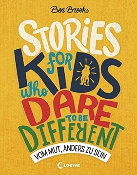 Bild von Brooks, Ben : Stories for Kids Who Dare to be Different - Vom Mut, anders zu sein