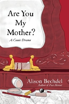 Image de Bechdel, Alison: Are You My Mother?