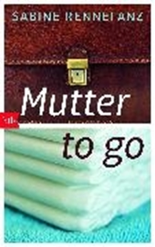 Image de Rennefanz, Sabine: Mutter to go (eBook)