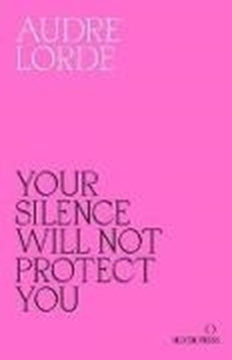 Bild von Lorde, Audre: Your Silence Will Not Protect You