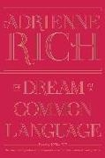 Bild von Rich, Adrienne: The Dream of a Common Language