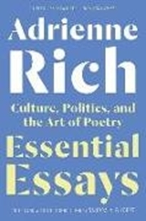Image sur Rich, Adrienne: Essential Essays: Culture, Politics, and the Art of Poetry