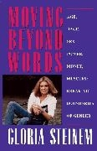 Bild von Steinem, Gloria: Moving Beyond Words