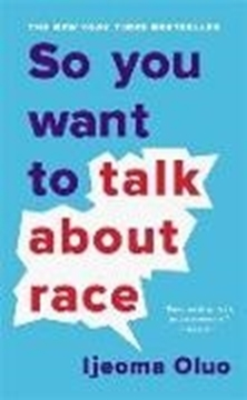 Bild von Oluo, Ijeoma: So You Want to Talk About Race