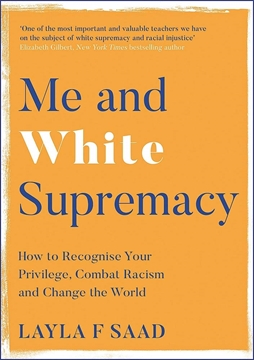 Image de Saad, Layla: Me and White Supremacy