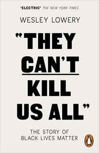 Image sur Lowery, Wesley: They Can't Kill Us All