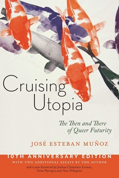 Bild von Munoz, Jose Esteban: Cruising Utopia - The Then and There of Queer Futurity