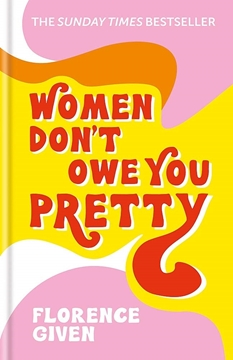 Bild von Given, Florence: Women Don't Owe You Pretty